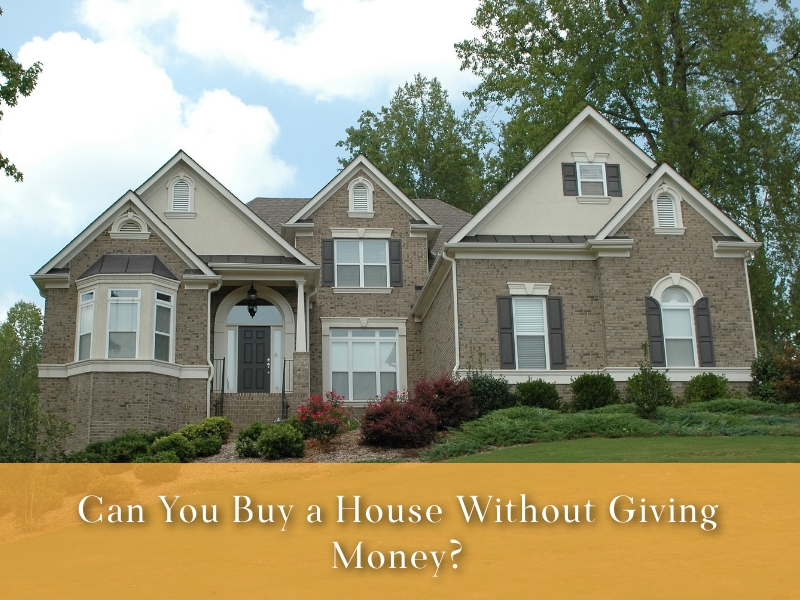 Can you Buy a House with No Money Down?