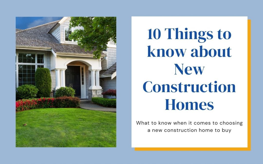 10 Things to know about New Construction